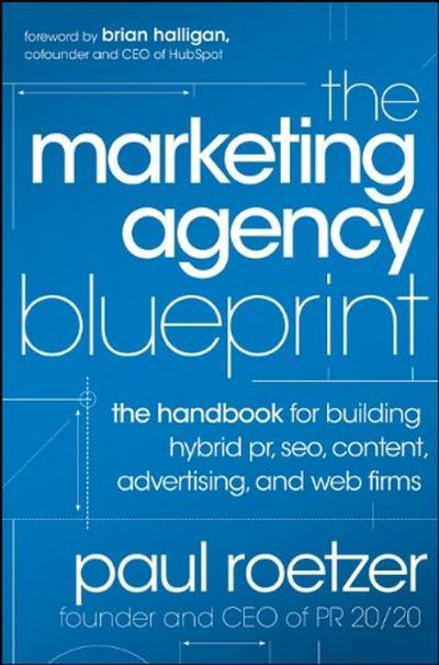 the-marketing-agency-blueprint-the-handbook-building-hybrid-pr-seo-content-advertising-and